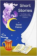 Short Stories For Older, and Not Quite So Old, Children by Dandi Palmer: NOOK Book Cover
