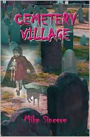 Cemetery Village by Mike Sincere: NOOK Book Cover