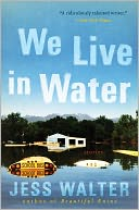 We Live in Water by Jess Walter: NOOK Book Cover