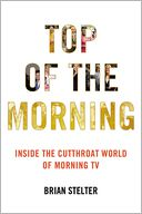 Top of the Morning by Brian Stelter: Book Cover