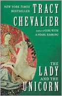 The Lady and the Unicorn by Tracy Chevalier: NOOK Book Cover