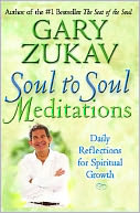 Soul to Soul Meditations by Gary Zukav: NOOK Book Cover