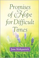 Promises of Hope for Difficult Times by Jane Kirkpatrick: NOOK Book Cover