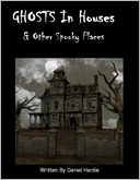 Ghosts in Houses & Other Spooky Places by Daniel Hardie: NOOK Book Cover