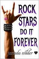 Rock Stars Do It Forever by Jasinda Wilder: NOOK Book Cover