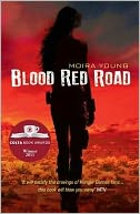 Blood Red Road (Dust Lands Series #1) by Moira Young: Book Cover
