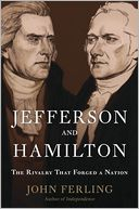 Jefferson and Hamilton by John Ferling: Book Cover