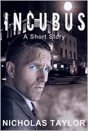 Incubus by Nicholas Taylor: NOOK Book Cover