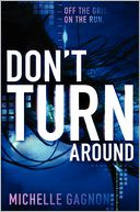Don't Turn Around by Michelle Gagnon: Book Cover