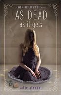 As Dead as it Gets by Katie Alender: Book Cover