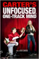 Carter's Unfocused, One-Track Mind by Brent Crawford: Book Cover