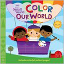 Disney It's A Small World Color Our World by Disney Press: Book Cover