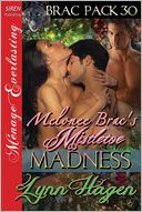 Melonee Brac's Mistletoe Madness [Brac Pack 30] (Siren Publishing Menage Everlasting) by Lynn Hagen: Book Cover