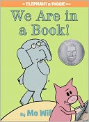We Are in a Book! (Elephant and Piggie Series) by Mo Willems: Book Cover