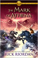 The Mark of Athena (The Heroes of Olympus Series #3) by Rick Riordan: Book Cover