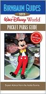 Birnbaum's Walt Disney World Pocket Parks Guide 2013 by Birnbaum Travel Guides: Book Cover