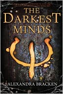 The Darkest Minds by Alexandra Bracken: Book Cover