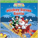 Mickey Saves Santa (Mickey Mouse Clubhouse Series) by Sheila Sweeny Higginson: NOOK Kids Cover