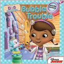 Bubble Trouble (Doc McStuffins) by Sheila Sweeny Higginson: NOOK Kids Cover