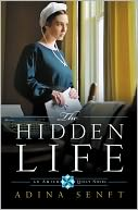 The Hidden Life (Amish Quilt Series #2) by Adina Senft: NOOK Book Cover