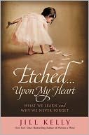 Etched...Upon My Heart by Jill Kelly: NOOK Book Cover
