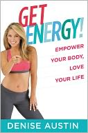 Get Energy! by Denise Austin: NOOK Book Cover