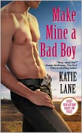 Make Mine a Bad Boy (Deep in the Heart of Texas Series #2) by Katie Lane: NOOK Book Cover