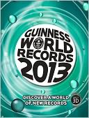 Guinness World Records 2013 by Guinness World Records: NOOK Book Cover