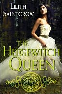 The Hedgewitch Queen by Lilith Saintcrow: NOOK Book Cover