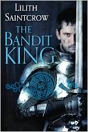 The Bandit King by Lilith Saintcrow: NOOK Book Cover