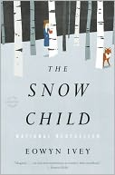 The Snow Child by Eowyn Ivey: NOOK Book Cover