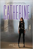 Catherine by April Lindner: NOOK Book Cover