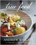 True Food by Andrew Weil: NOOK Book Cover