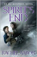 Spirit's End (Legend of Eli Monpress Series #5) by Rachel Aaron: NOOK Book Cover