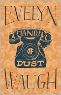 A Handful of Dust by Evelyn Waugh: NOOK Book Cover