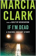 If I'm Dead by Marcia Clark: NOOK Book Cover
