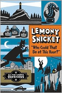 &quot;Who Could That Be at This Hour?&quot; by Lemony Snicket: NOOK Book Cover