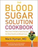 The Blood Sugar Solution Cookbook by Mark Hyman: NOOK Book Cover
