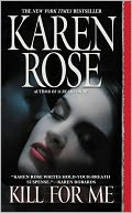Kill for Me by Karen Rose: NOOK Book Cover
