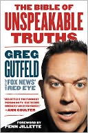 The Bible of Unspeakable Truths by Greg Gutfeld: NOOK Book Cover