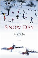 Snow Day by Billy Coffey: NOOK Book Cover