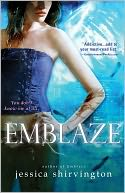Emblaze by Jessica Shirvington: NOOK Book Cover