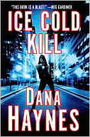 Ice Cold Kill by Dana Haynes: Book Cover