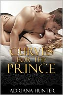 Curves for the Prince (BBW Erotic Romance) by Adriana Hunter: NOOK Book Cover