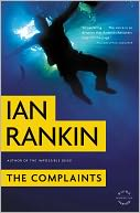 The Complaints (Malcolm Fox Series #1) by Ian Rankin: NOOK Book Cover
