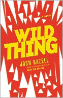 Wild Thing by Josh Bazell: NOOK Book Cover