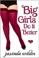 Big Girls Do It Better (Book 1) by Jasinda Wilder: NOOK Book Cover