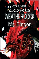 Our Lord Weathercock by Matthew Sawyer: NOOK Book Cover