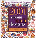 2001 Cross Stitch Designs by Better Homes & Gardens: Book Cover