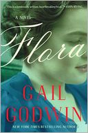 Flora by Gail Godwin: NOOK Book Cover
